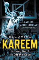 Becoming Kareem: Growing Up on and Off the Court by Kareem Abdul-Jabbar
