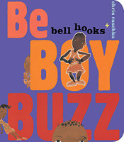 Be Boy Buzz by bell hooks, illustrated by Chris Raschka