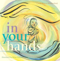In Your Hands by Carole Boston Weatherford, illustrated by Brian Pinkney