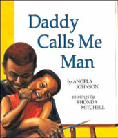 Daddy Calls Me Man by Angela Johnson, illustrated by Rhonda Mitchell