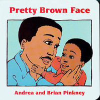 Pretty Brown Face by Andrea Davis Pinkney, illustrated by Brian Pinkney