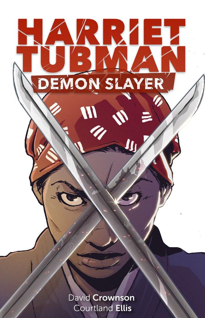 Harriet Tubman: Demon Slayer #1