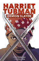 Harriet Tubman: Demon Slayer #1