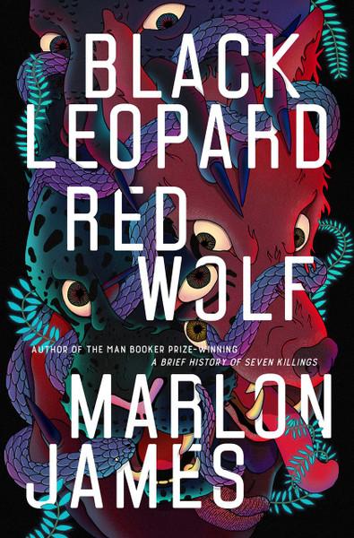 Black Leopard, Red Wolf (Dark Star Trilogy #1) by Marlon James