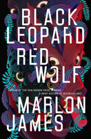 Black Leopard, Red Wolf (Dark Star Trilogy #1) by Marlon James