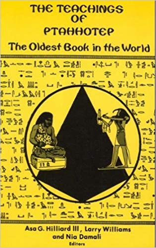 The Teachings of Ptahhotep: The Oldest Book in the World  Asa G. Hilliard, Larry Williams, Nia Damali