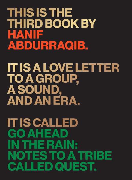 Go Ahead in the Rain: Notes to a Tribe Called Quest Hanif Abdurraqib