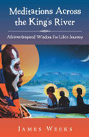 Meditations Across the King's River: African-Inspired Wisdom for Life's Journey  by James Weeks