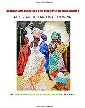 African American Art and History Calendar Book 2: 365 Days of Black African American Our Story