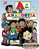 A is for Anacostia by Courtney Davis
