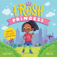 Fresh Princess by Denene Millner