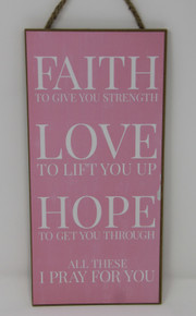 "Breast Cancer Awareness - ""Faith Love Hope"" Sign"