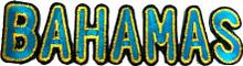 """Patch - """"Bahamas"""" Text"""