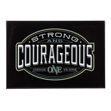 Strong & Courageous Magnet - Joshua 1:9