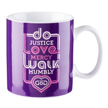 Coffee Mug: Do Justice Love Mercy - Micah 6:8