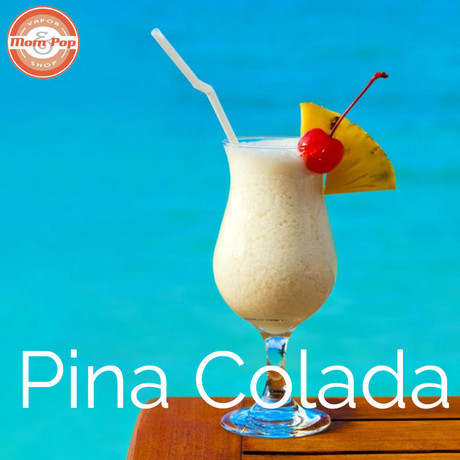 Mom and Pop Pina Colada E-Liquid