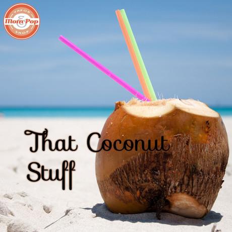 Mom and Pop That Coconut Stuff E-Liquid