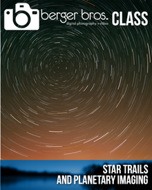 05/14/21 - Star Trails Imaging with Justin Starr