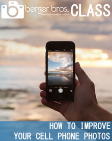 05/11/20 -  How to Improve Your Cell Phone Photos