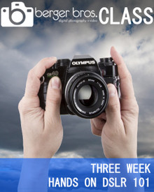 07/16/19 - Three Week Hands On DSLR 101 For Beginners