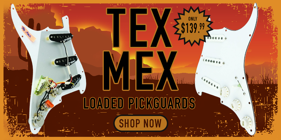 TEX MEX LOADED PICKGUARD