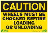 CAUTION Wheels Must Be Chocked Before Loading or Unloading