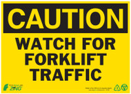 CAUTION Watch For Forklift Traffic