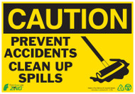 CAUTION Prevent Accidents Clean Up Spills