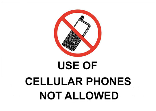 Use of Cellular Phones Not Allowed