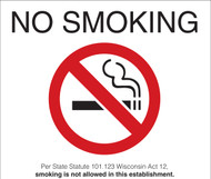 No Smoking Per State Statute 101.123 Wisconsin Act 12, smoking is not allowed in this establishment.