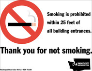 Smoking is prohibited within 25 feet of all building entrances. Thank you for not smoking. Washington Clean Indoor Air Act - RCW 70.160