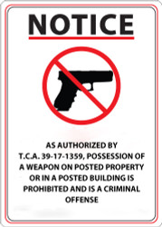 Notice, As Authorized By T.C.A. 39-17-1359, Possession Of A Weapon On Posted Property Or In A Posted Building Is Prohibited And Is A Criminal Offense