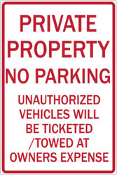 Private Property No Parking Unauthorized Vehicles Will Be Ticketed/Towed at Owners Expense