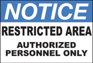 Zing Safety Sign, Notice, Restricted Area Authorized Personnel Only, Available in Different Sizes and Materials