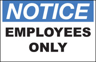 Zing Safety Sign, Notice, Employees Only, Available in Different Sizes and Materials