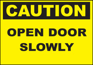 Zing Caution Sign, Open Door Slowly, Available in Different Sizes and Materials