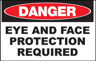 Zing Safety Sign, Danger, Eye and Face Protection Required, Available in Different Sizes and Materials