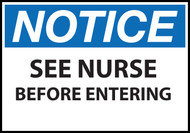 Notice sign, see nurse before entering