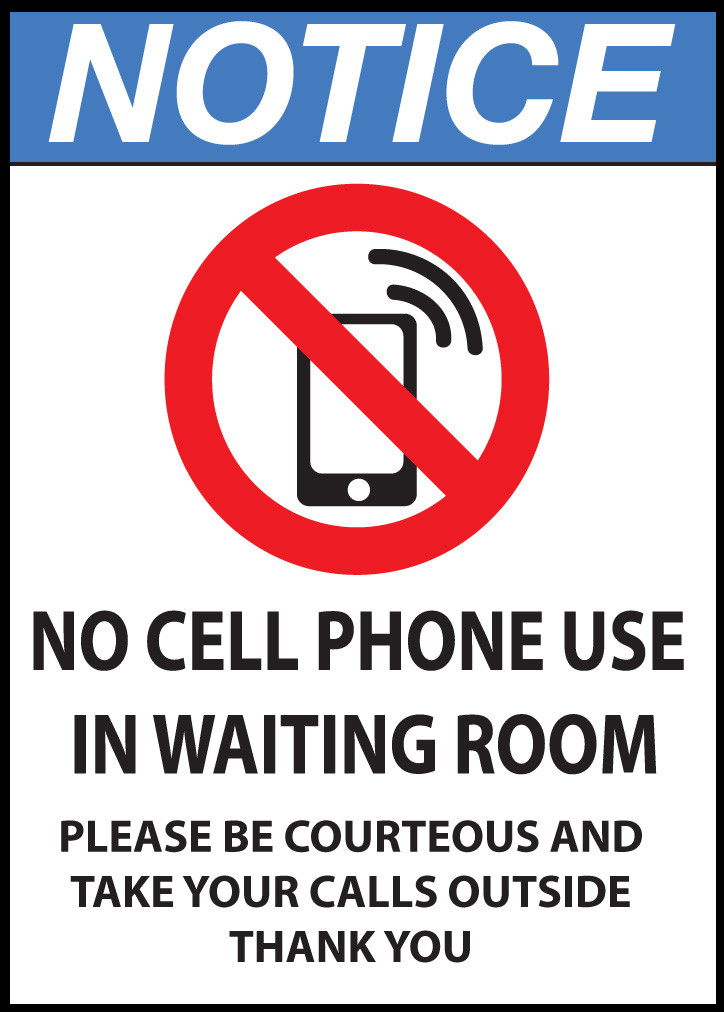 notice sign  no cell phone use in waiting room