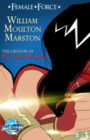 "Female Force: William M. Marston the creator of ""Wonder Woman"""