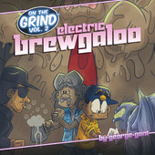 On The Grind Volume 2 - Electric Brewgaloo