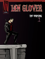Ian Glover: The Uprising Volume 1