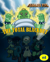The Fearless Five and the Total Blackout