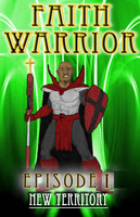 Faith Warrior Episode 1: New Territory