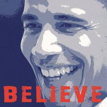Barack Obama - Believe (12 x 12in) Art Poster