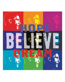 Barack Obama: Hope, Believe, Dream (10 x 10in) Art Print