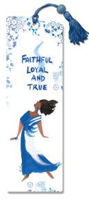 Faithful, Loyal And True Bookmark--Cidne Wallace