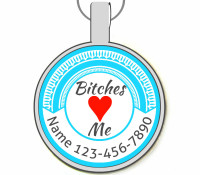Bitches Love Me Silver Pet ID Tags