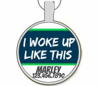 I Woke Up Like This Silver Pet ID Tags