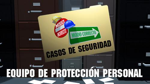 Modo Incorrecto, Modo Correcto: Equipos de Protección Personal